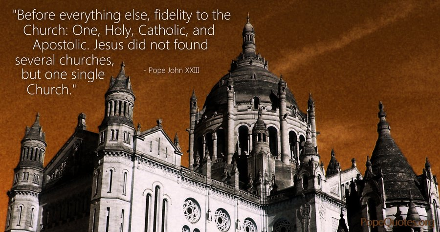 before everything else fidelity to the church - pope john xxiii