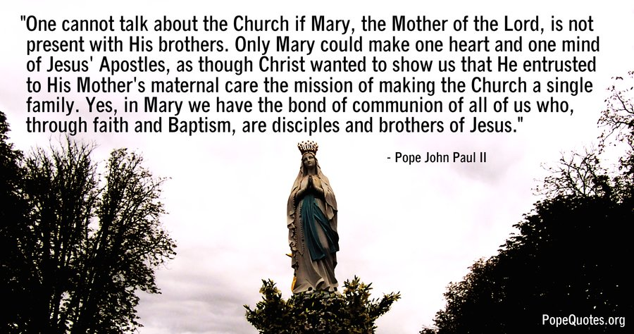 Pope John Paul Ii Quote One Cannot Talk About The Church If Mary