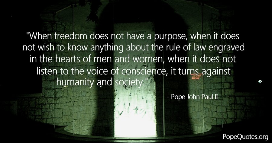 Pope John Paul Ii Quote When Freedom Does Not Have A Purpose