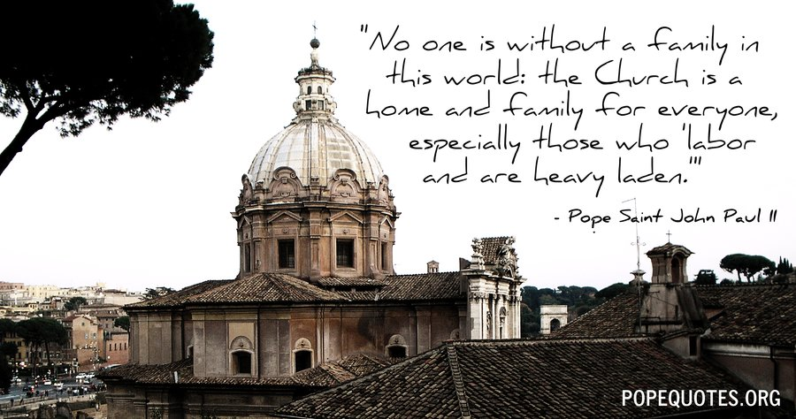 no one is without a family in this world - pope john paul ii