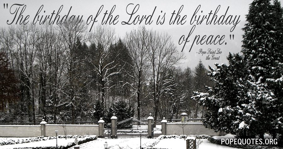 the birthday of the lord is the birthday of peace - pope leo the great