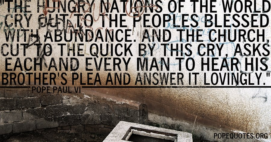 the hungry nations of the world cry out to the peoples - pope paul vi