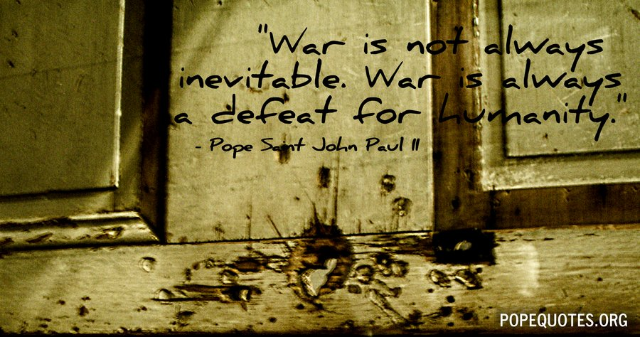 war is not always inevitable - pope john paul ii