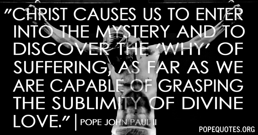 christ causes us to enter into the mystery and to discover - pope john paul ii