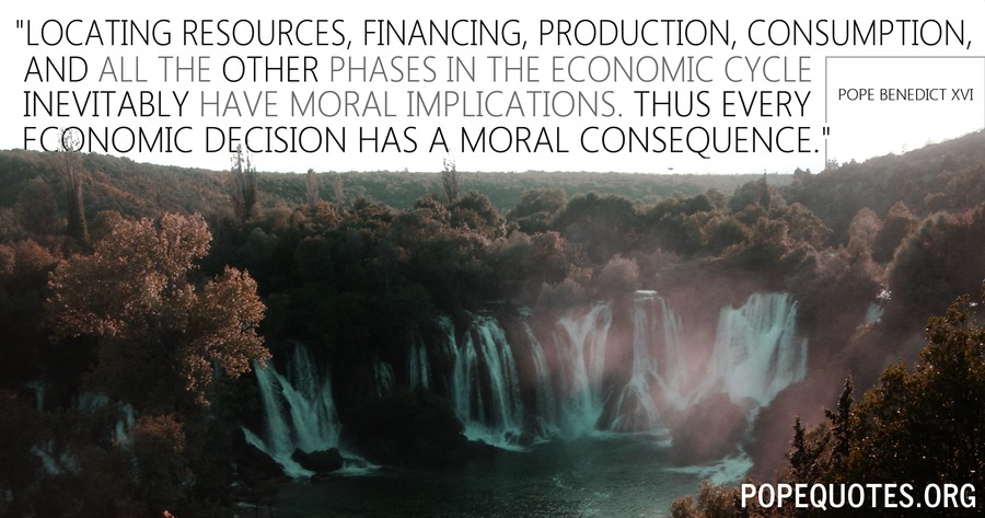 locating resources financing production consumption - pope benedict xvi