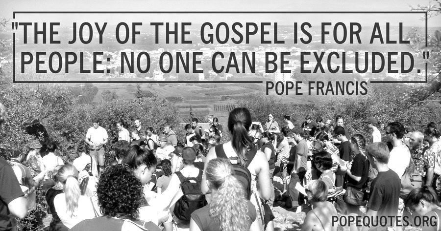 the joy of the gospel is for all people - pope francis