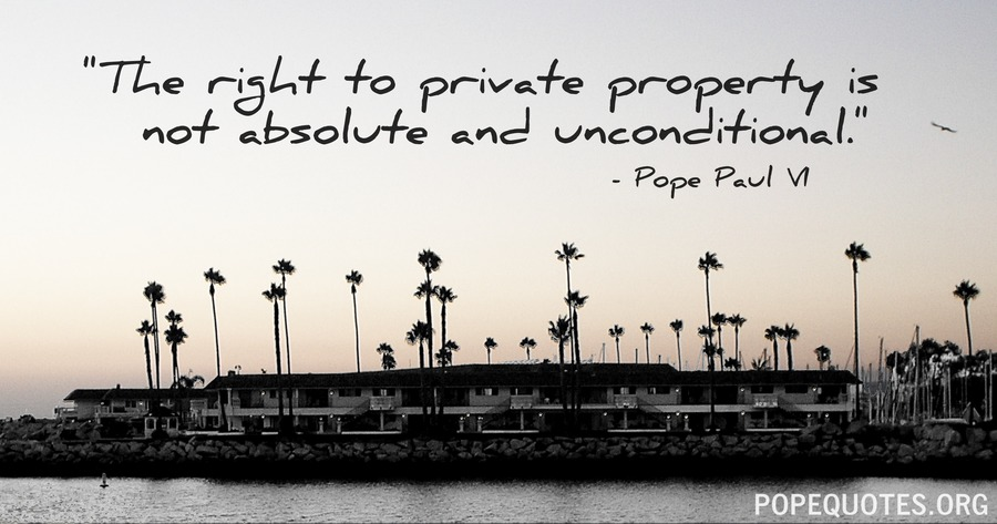 the right to private property is not absolute - pope paul vi