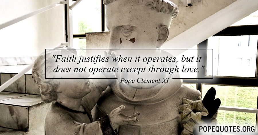 faith justifies when it operates - pope clement xi
