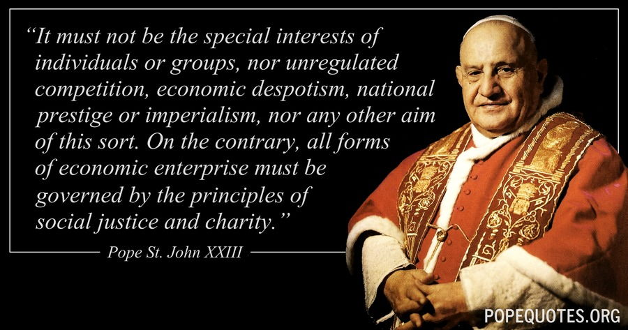 it must not be the special interests of individuals or groups - pope john xxiii