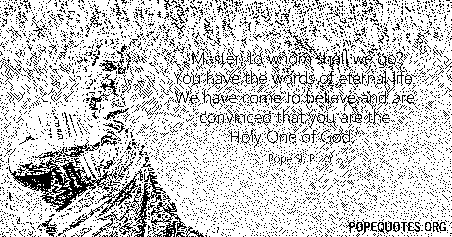 master to whom shall we go - pope peter