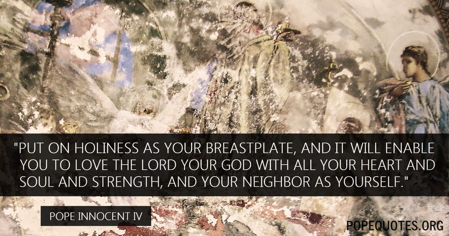 put on holiness as your breastplate - pope innocent iv