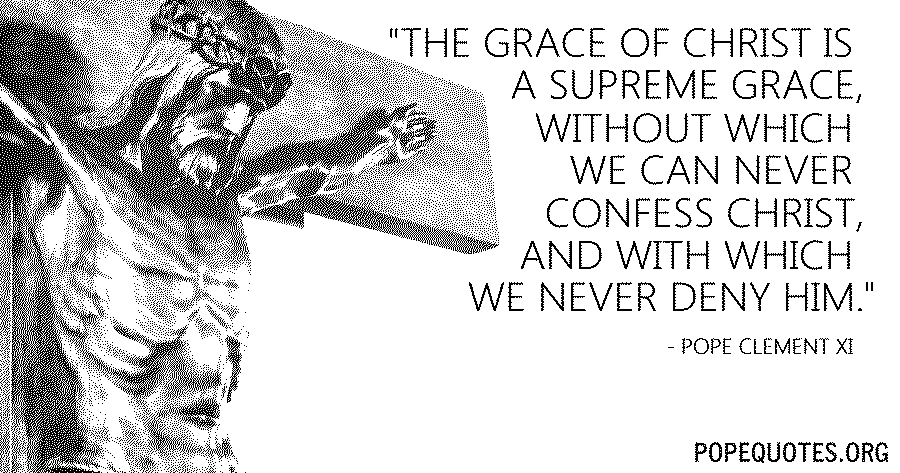 the grace of christ is supreme grace - pope clement xi