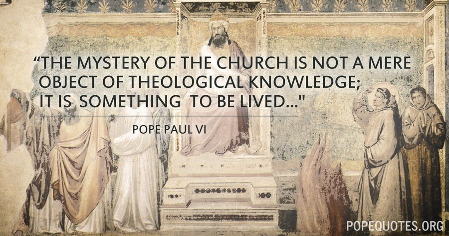 the mystery of the church is not a mere object of - pope paul vi