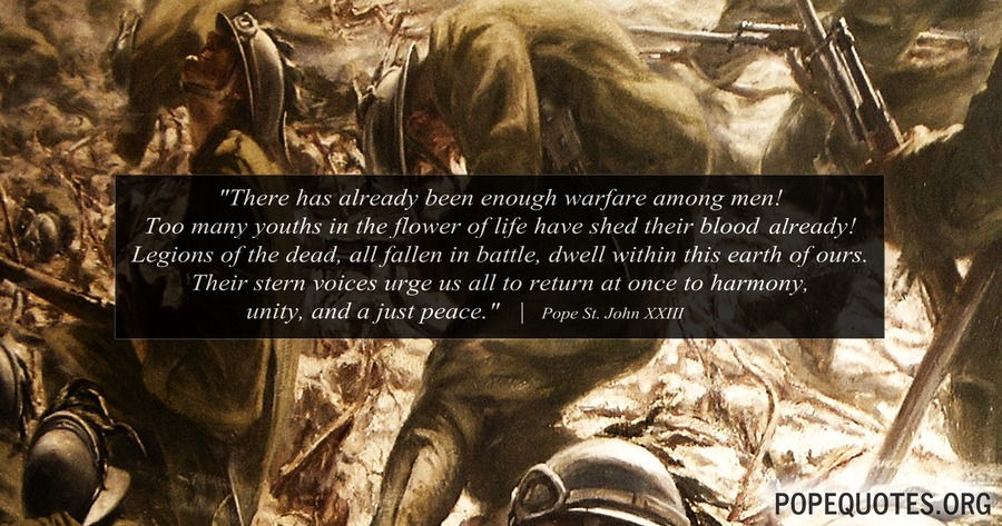 there has already been enough warfare among men - pope john xxiii